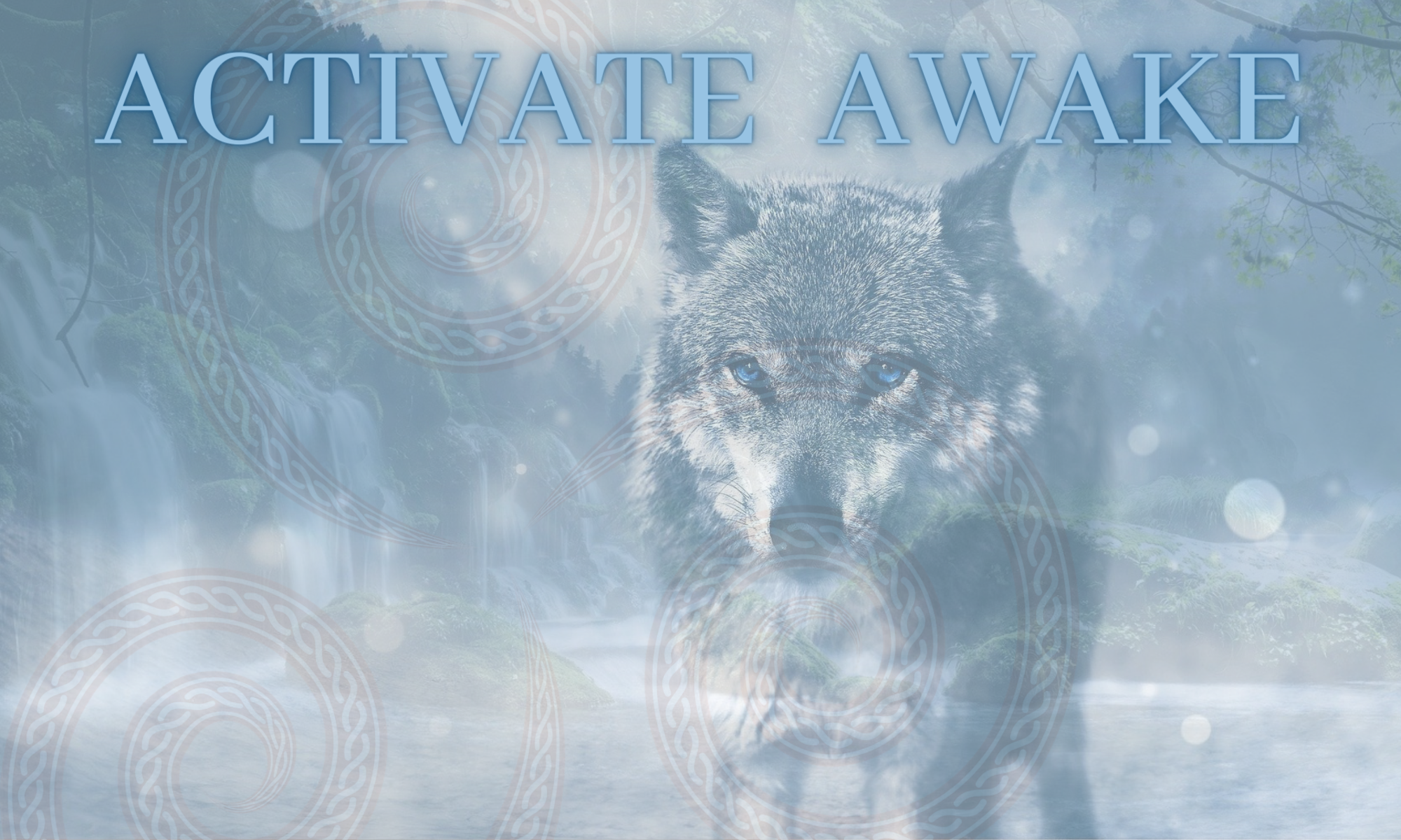 ACTIVATE AWAKE  the Quantum Celtic way